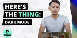 Here's The Thing: Dark Mode